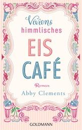 Viviens himmlisches Eiscafé - Roman
