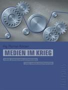 Florian Rötzer: Medien im Krieg (Telepolis)