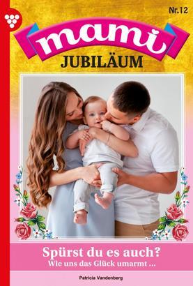 Mami Jubiläum 12 – Familienroman