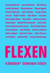 FLEXEN - Flâneusen* schreiben Städte