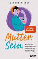 Susanne Mierau: Mutter. Sein. ★★★★