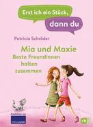 Patricia Schröder: Erst ich ein Stück, dann du - Mia und Maxie - Beste Freundinnen halten zusammen ★★★★★