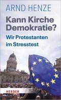 Arnd Henze: Kann Kirche Demokratie? ★★★★★