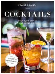 Cocktails - Über 1000 Drinks mit und ohne Alkohol - Erweiterte Neuausgabe des Standardwerks