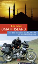 Oman–Island - Mit dem Motorrad aus 1001 Nacht zur Mitternachtssonne