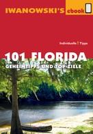 Michael Iwanowski: 101 Florida - Reiseführer von Iwanowski ★★★★