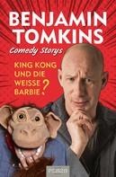 Benjamin Tomkins: King Kong und die weiße Barbie? ★★★