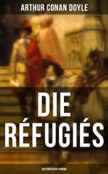 Arthur Conan Doyle: Die Réfugiés (Historischer Roman)