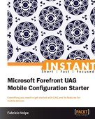 Fabrizio Volpe: Instant Microsoft Forefront UAG Mobile Configuration Starter