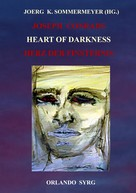 Joseph Conrad: Joseph Conrads Heart of Darkness / Herz der Finsternis