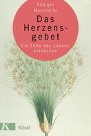 Rüdiger Maschwitz: Das Herzensgebet ★★★★