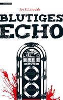 Joe R. Lansdale: Blutiges Echo ★★★★