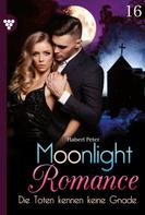 Peter Haberl: Moonlight Romance 16 – Romantic Thriller ★★