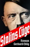 Gerhard Ehlig: Stalins Lüge