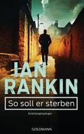 Ian Rankin: So soll er sterben - Inspector Rebus 15 ★★★★