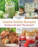 Theres und Benjamin Pluppins: Unsere besten Rezepte für den Thermomix® ★★★★