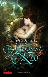 Mermaid's Kiss - Erotischer Roman
