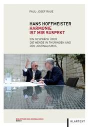 Hans Hoffmeister. Harmonie ist mir suspekt - Ein Gespräch über die Wende in Thüringen und den Journalismus
