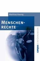 Matthias Koenig: Menschenrechte