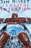 Jim Nisbet: Tödliche Injektion ★★★★