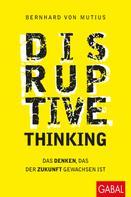 Bernhard von Mutius: Disruptive Thinking ★★★★