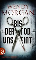 Wendy Morgan: Bis der Tod uns eint ★★★
