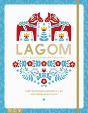 Lagom - Lebe glücklich wie die Schweden - Inspirationen und Ideen für ein Leben in Balance