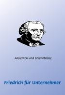Frank Schütze: Friedrich (der Große) für Unternehmer