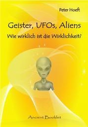 Geister, UFOs, Aliens - Wie wirklich ist die Wirklichkeit? Leben wir in einer Simulation?