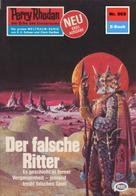 William Voltz: Perry Rhodan 969: Der falsche Ritter ★★★★★