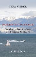 Tina Uebel: Nordwestpassage ★★★★