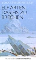 Hans Christoph Buch: Elf Arten, das Eis zu brechen