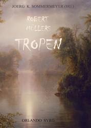Robert Müllers Tropen - Der Mythos der Reise. Urkunden eines deutschen Ingenieurs