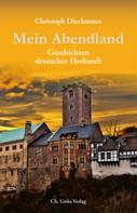 Christoph Dieckmann: Mein Abendland ★★★★