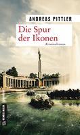 Andreas Pittler: Die Spur der Ikonen ★★★★