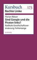 Florian Rötzer: Sind Google und die Piraten links?