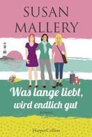 Susan Mallery: Was lange liebt, wird endlich gut ★★★★★