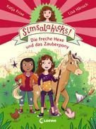 Katja Frixe: Simsalahicks! 1 - Die freche Hexe und das Zauberpony