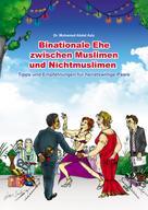 Mohamed Mohamed: Binationale Ehe zwischen Muslimen und Nichtmuslimen