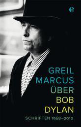Über Bob Dylan - Schriften 1968-2010