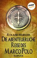 Roland Mueller: Die abenteuerliche Reise des Marco Polo ★★★★★