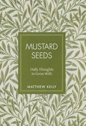 Mustard Seeds - Daily Thoughts to Grow With