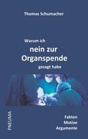 Thomas Schumacher: Warum ich nein zur Organspende gesagt habe ★★★★