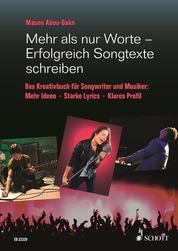 Mehr als nur Worte - Erfolgreich Songtexte schreiben - Das Kreativbuch für Songwriter und Musiker