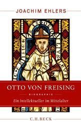 Otto von Freising - Ein Intellektueller im Mittelalter
