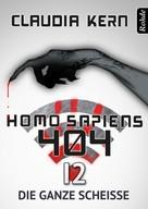 Claudia Kern: Homo Sapiens 404 Band 12: Die ganze Scheiße ★★★★★