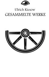 DSA: Ulrich Kiesow Gesamtausgabe - Die Gabe der Amazonen, Der Scharlatan, Das zerbrochene Rad