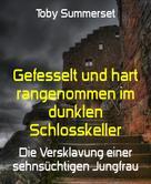 Toby Summerset: Gefesselt und hart rangenommen im dunklen Schlosskeller ★★