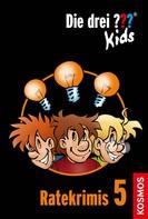 Ulf Blanck: Die drei ??? Kids, Ratekrimis 5 (drei Fragezeichen Kids) ★★★★