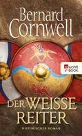 Bernard Cornwell: Der weiße Reiter ★★★★